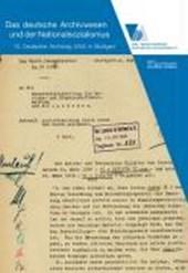Das deutsche Archivwesen und der Nationalsozialismus