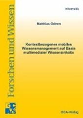 Kontextbezogenes mobiles Wissensmanagement  auf Basismultimedialer Wissensinhalte