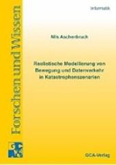 Realistische Modellierung von Bewegung und Datenverkehr Realistische Modellierung von Bewegung und Datenverkehr in Katastrophenszenarien