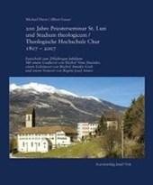 200 Jahre Priesterseminar St. Luzi und Studium theologicum /Theologische Hochschule Chur 1807-2007