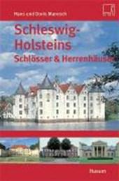 Schleswig-Holsteins Schlösser und Herrenhäuser & Palais