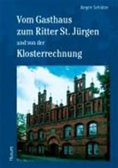 Vom Gasthaus zum Ritter St. Jürgen und von der Klosterrechnung