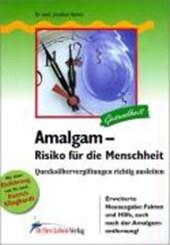 Amalgam. Risiko für die Menschheit
