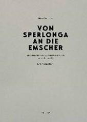 Von Sperlonga an die Emscher.  Das Atlas-Buch