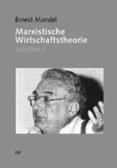 Schriften I. Marxistische Wirtschaftstheorie
