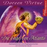 Die Engel von Atlantis. CD | Doreen Virtue |
