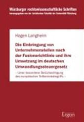 Die Einbringung von Unternehmensteilen nach der Fusionsrichtlinie und ihre Umsetzung im deutschen Umwandlungssteuergesetz