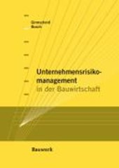 Unternehmensrisikomanagement in der Bauwirtschaft