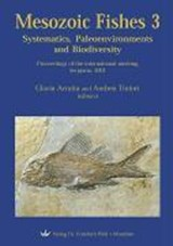 Mesozoic Fishes 3 - Systematics, Paleoenvironments and Biodiversity | Gloria Arratia |