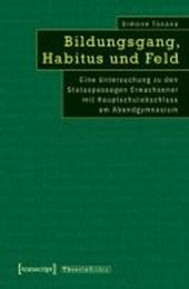 Bildungsgang, Habitus und Feld