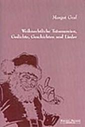 Weihnachtliche Träumereien, Gedichte, Geschichten und Lieder