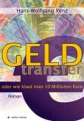 Geldtransfer oder wie klaut man zehn Millionen Euro