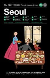 The Monocle Travel Guide to Seoul