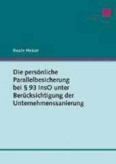 Die persönliche Parallellbesicherung bei §93 InsO unter Berücksichtigung der Unternehmenssanierung