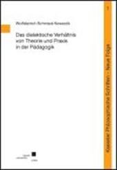 Das dialektische Verhältnis von Theorie und Praxis in der Pädagogik