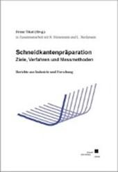 Schneidkantenpräparation - Ziele, Verfahren und Messmethoden