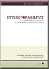Interoperabilität im Europäisierungsprozess der Strafverfolgungsbehörden