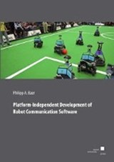 Platform-Independent Development of Robot Communication Software | Philipp Baer |