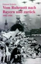Vom Ruhrpott nach Bayern und zurück - 1942-1954