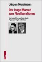 Der lange Marsch zum Neoliberalismus