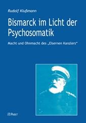Bismarck im Licht der Psychosomatik