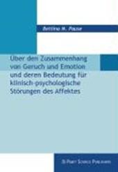 Über den Zusammenhang von Geruch und Emotion und deren Bedeutung für klinisch-psychologische Störungen des Affektes