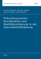Präventionscenter: Koordination und Qualitätssicherung in der Gesundheitsförderung