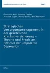Strategisches Versorgungsmanagement in der gesetzlichen Krankenversicherung - Theorie und Praxis am Beispiel der unipolaren Depression
