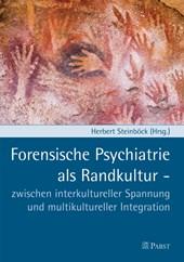 Forensische Psychiatrie als Randkultur