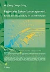 Regionales Zukunftsmanagement. Band 7: Existenzgründung im ländlichen Raum