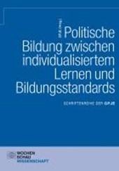 Politische Bildung zwischen individualisiertem Lernen und Bildungsstandards