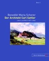 Der Architekt Carl Sattler. 2 Bände