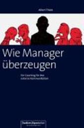 Wie Manager überzeugen