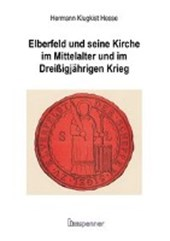 Elberfeld und seine Kirche im Mittelalter und im Dreißigjährigen Krieg.