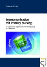 Teamorganisation mit Primary Nursing | Thorsten Bücker |