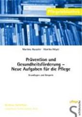 Prävention und Gesundheitsförderung ? Neue Aufgaben für die Pflege