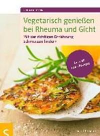 Vegetarisch genießen bei Rheuma und Gicht | Sonja Carlsson |
