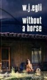 Without a Horse | Werner J. Egli |