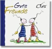 Oups Minibuch, Gute Freunde