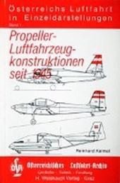 Österreichs Luftfahrt in Einzeldarstellungen / Propeller-Luftfahrzeugkonstruktionen seit