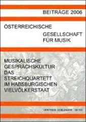 Musikalische Gesprächskultur - das Streichquartett im habsburgischen Vielvölkerstaat