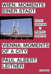 Wien: Momente einer Stadt Vienna: Moments of a City