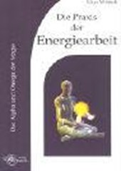 Die Praxis der Energiearbeit
