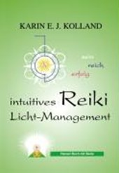 Kolland, K: Intuitives Reiki Licht-Management | Karin E. J. Kolland |