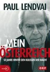 Mein Österreich. 50 Jahre hinter den Kulissen der Macht