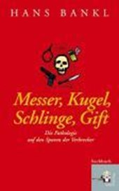 Messer, Kugel, Schlinge, Gift