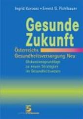 Gesunde Zukunft - Österreichs Gesundheitsversorgung Neu