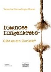 Diagnose Lungenkrebs - Gibt es ein Zurück?