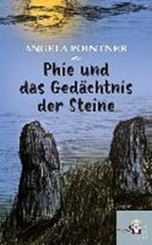 Phie und das Gedächtnis der Steine