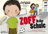 Zoff in der Schule - Das Bilder-Erzählbuch für cleveres Streiten und Versöhnen